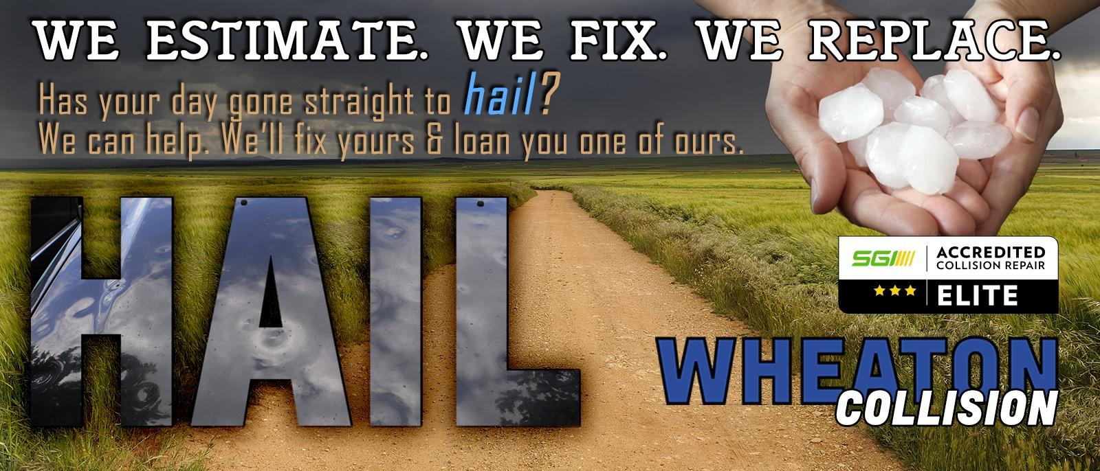 We assess and repair hail damage