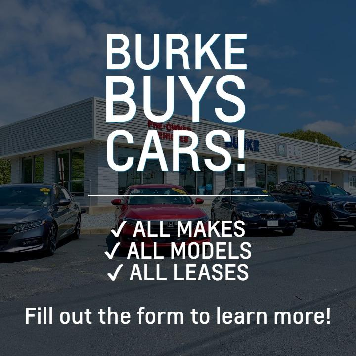 Burke Buys Cars! All makes, all models, all leases.