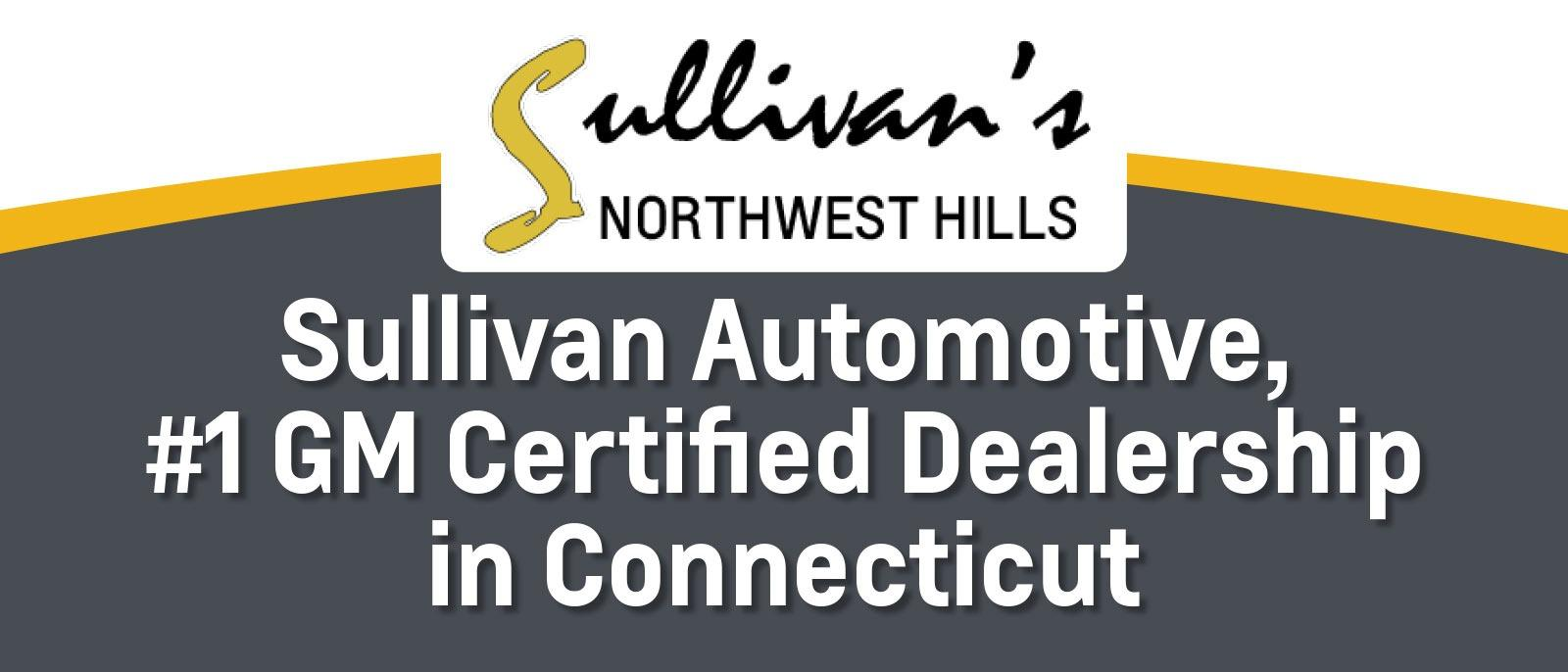 Sullivan Automotive #1 GM Certified Dealership in Connecticut