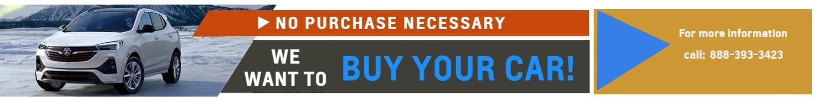 We want to buy your car -  NO PURCHASE NECESSARY - for more information call 888-393-4523