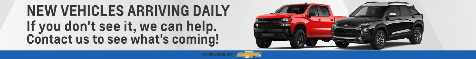 NEW VEHICLES ARRIVING DAILY If you don't see it, we can help. Contact us to see what's coming!